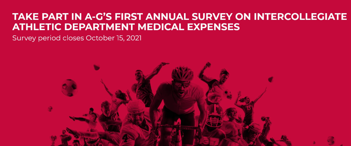 Be Part Of The First A-G Administrators Survey on Intercollegiate Athletic Department Medical Expenses
